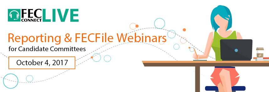 Reporting and FECFile Webinars for candidate committees, October 4, 2017 web button