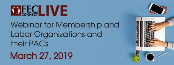 FEC Webinar on March 27, 2019 providing online training for Member Labor PACs