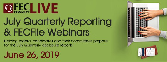 June 26, 2019 July Quarterly Reporting and FECFile Webinars