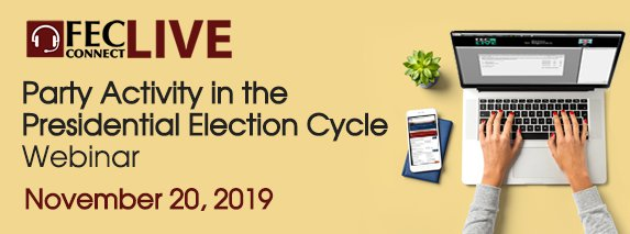 FEC webinar on November 20, 2019 providing online training for Party Activity in the Presidential Election Cycle