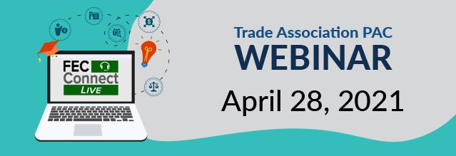 2021 Trade Association PAC Webinar