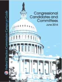 Federal Election Commission Campaign Guide: Congressional Candidates and Committees, June 2014