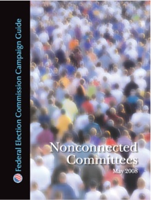 Federal Election Commission Campaign Guide: Nonconnected Committees, May 2008
