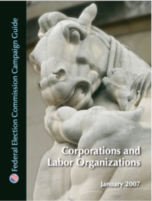 Federal Election Commission Campaign Guide: Corporations and Labor Organizations, January 2007
