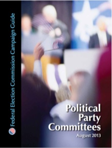 Federal Election Commission Campaign Guide: Political Party Committees, August 2013